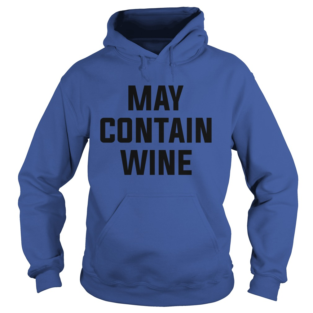 May contain wine hoodie