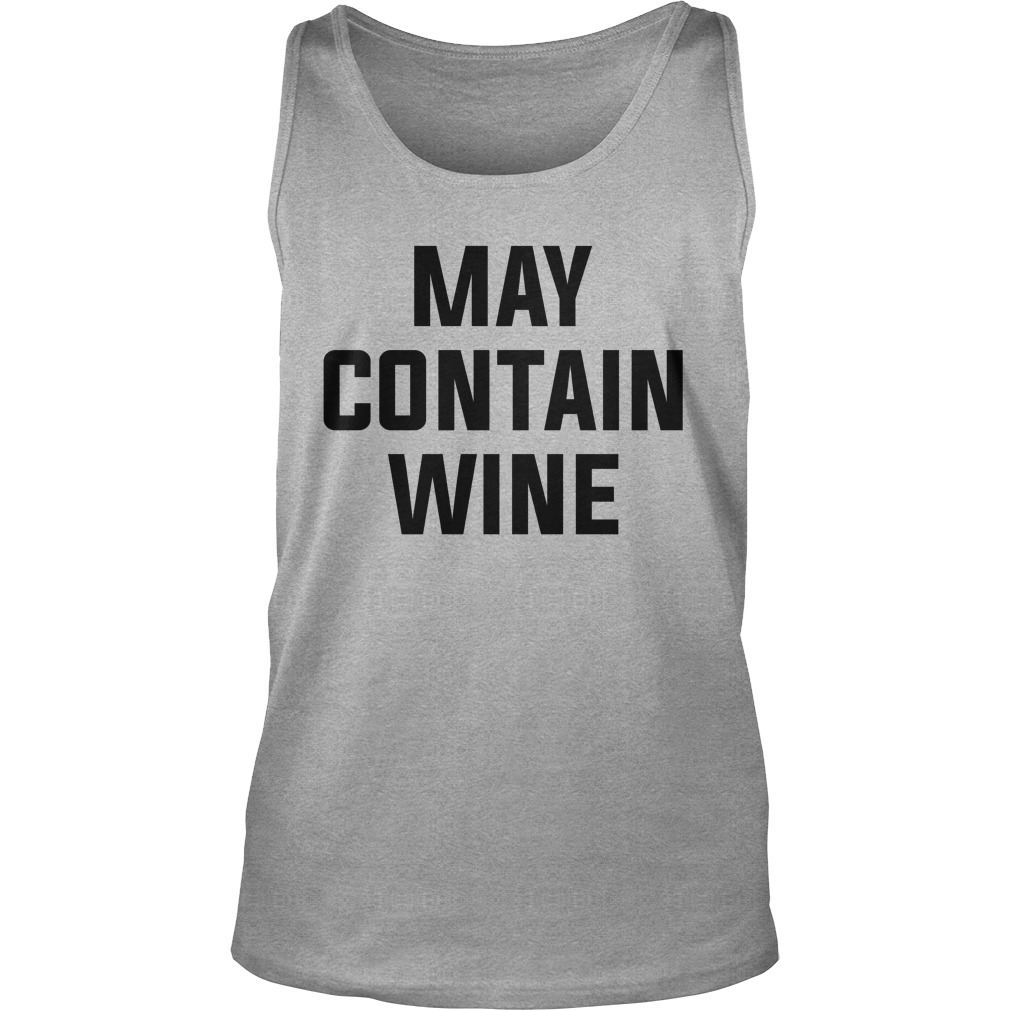 May contain wine tank top