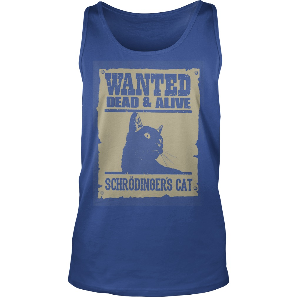 Wanted dead and alive Schrodinger's cat tank top