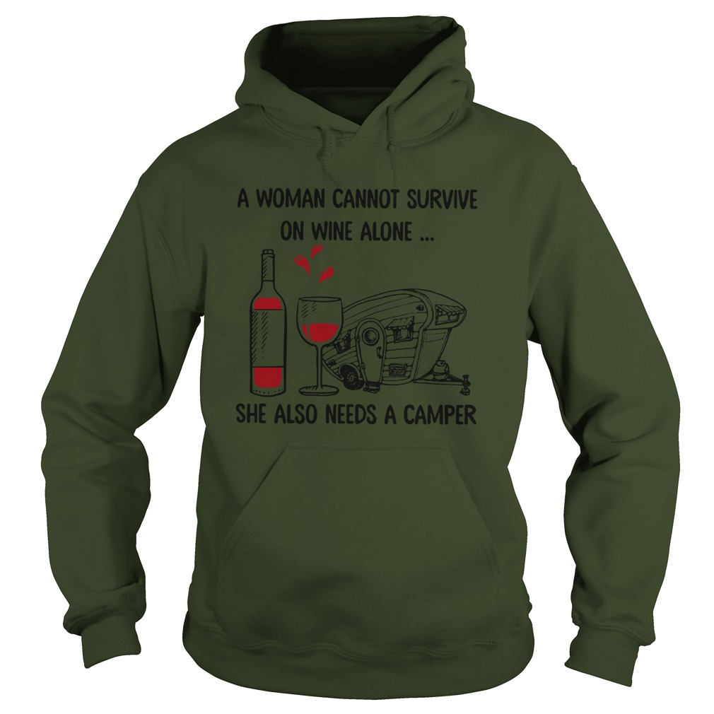 A woman cannot survive on wine alone she also needs a camper hoodie