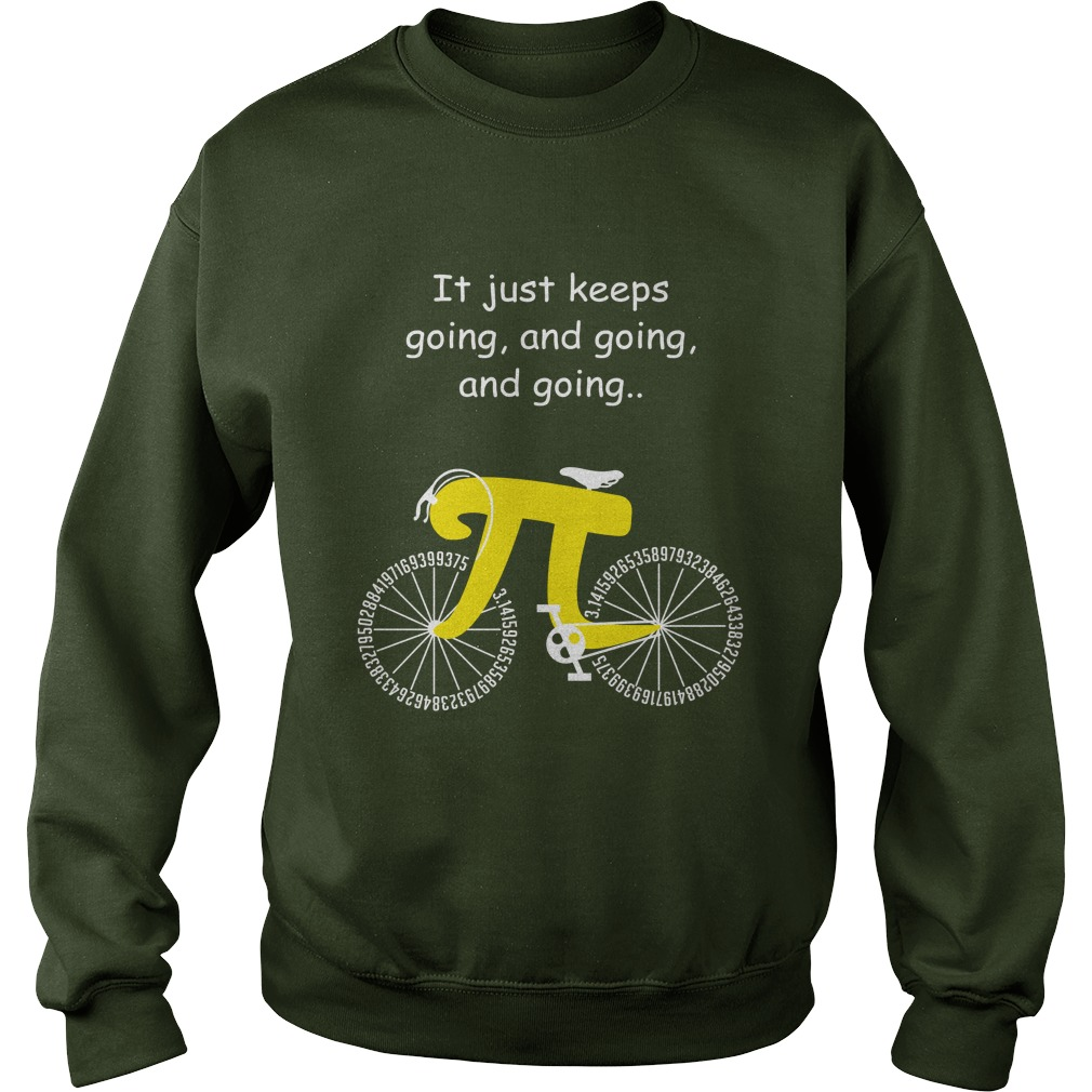 Cycling it just keeps going and going and going sweatshirt
