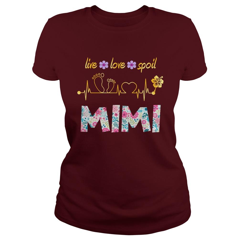 Floral live love spoil mimi lady shirt