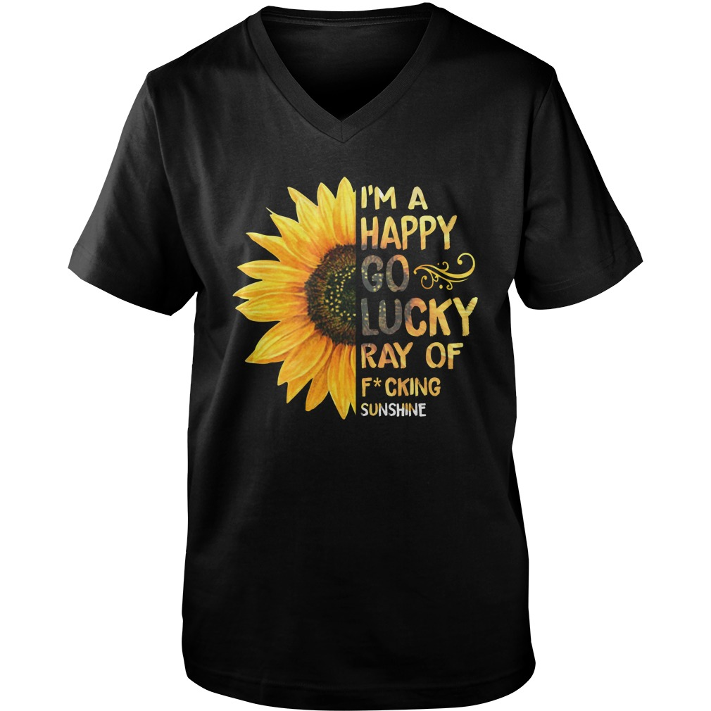 I'm a happy go lucky ray of fucking sunshine guy v-neck