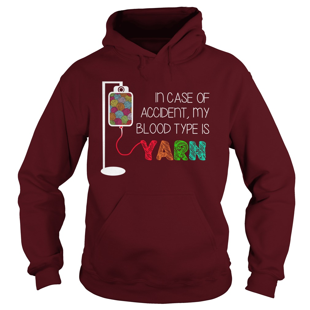 In case of accident my blood type is yarn hoodie