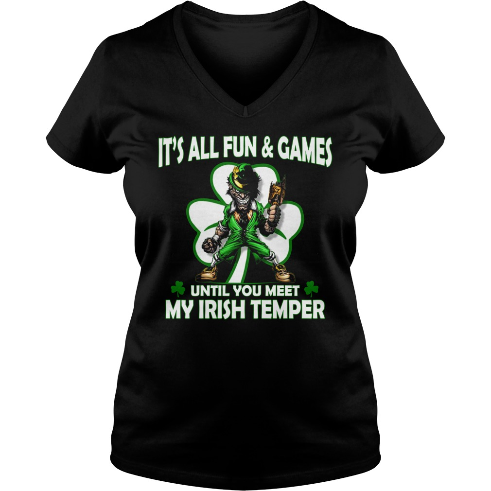It's all fun and games until you meet my Irish temper lady v-neck
