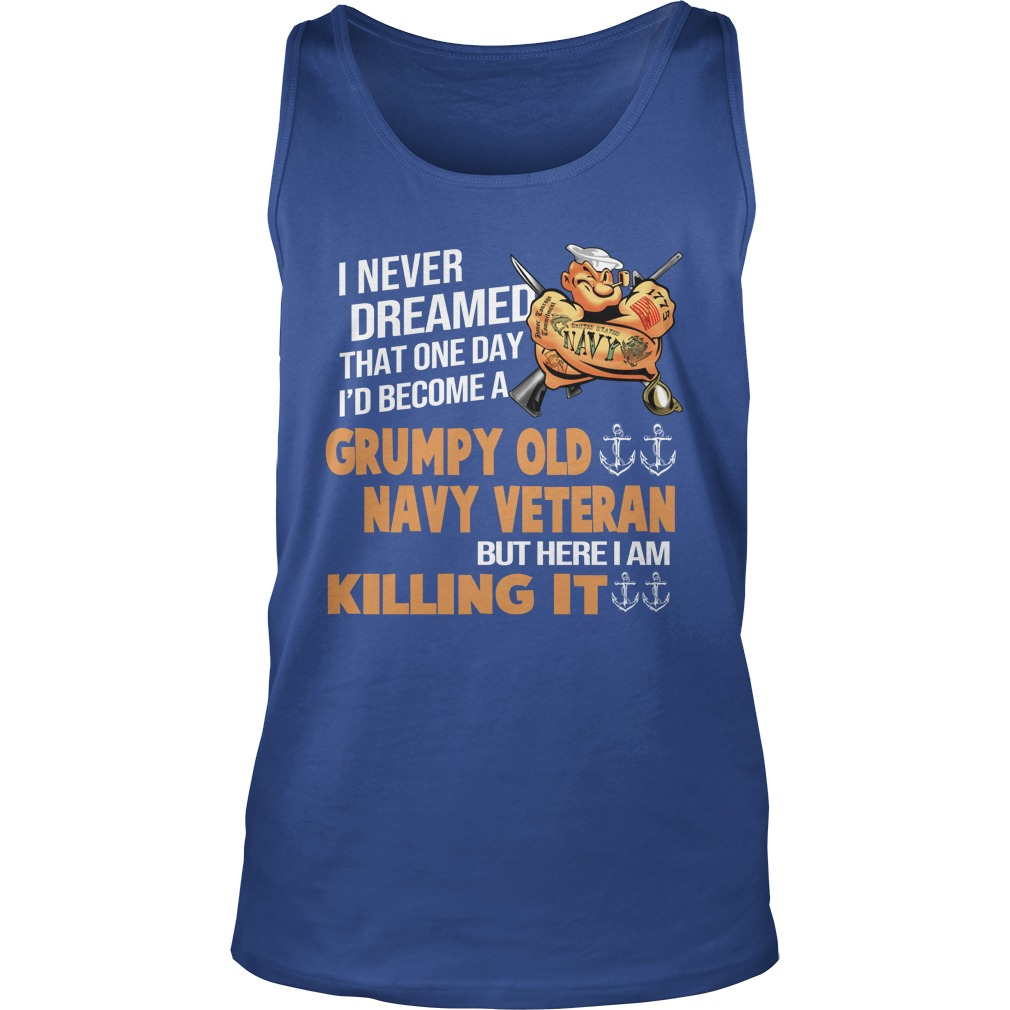 Popeye I never dreamed that one day i'd be a grumpy navy veteran tank top