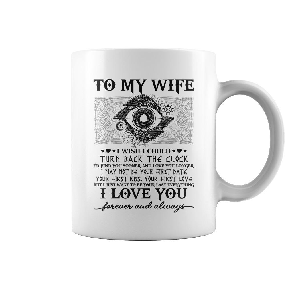 To my wife I wish I could turn back the clock mug