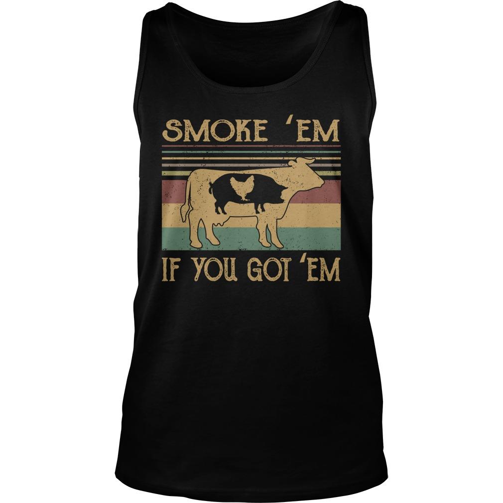 Cow smoke 'em if you got em tank top