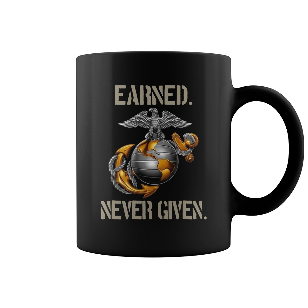 Earned never given us marine mug