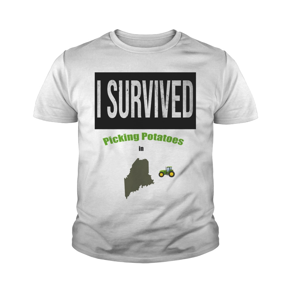 I Survived Picking Potatoes in Maine youth tee