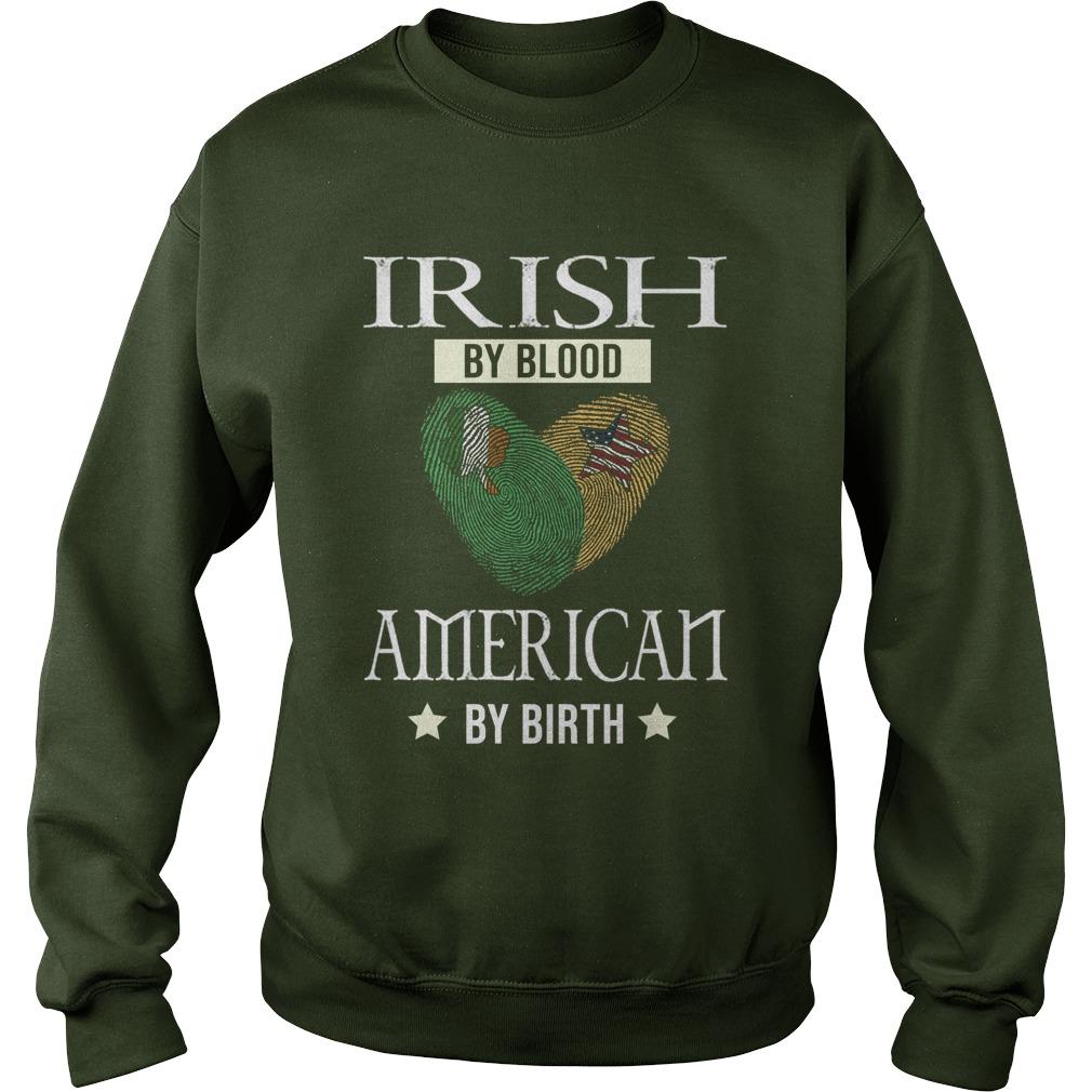 Irish my blood american by birth sweatshirt