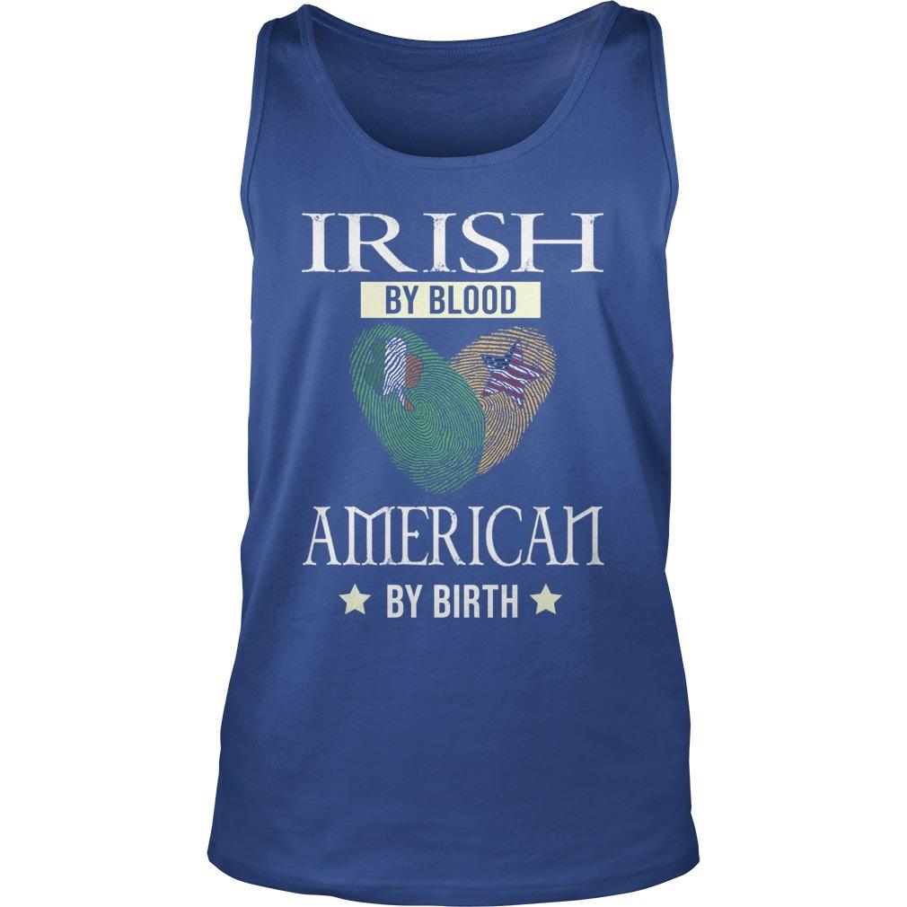 Irish my blood american by birth tank top