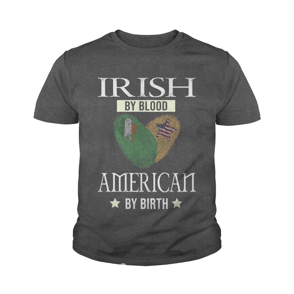 Irish my blood american by birth youth tee