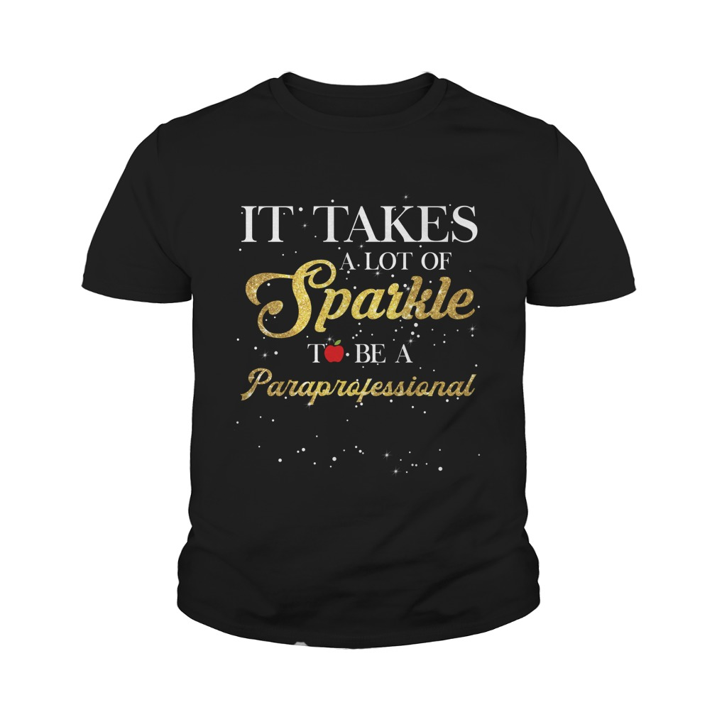 It takes a lot of sparkle to be a paraprofessional youth tee