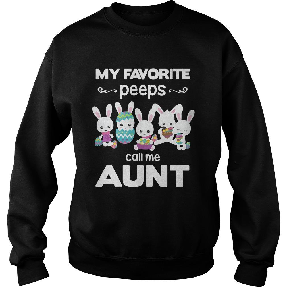My favorite peeps call me auntie sweatshirt