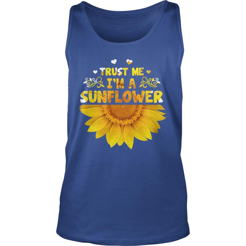 Trust me i'm a sunflower tank top