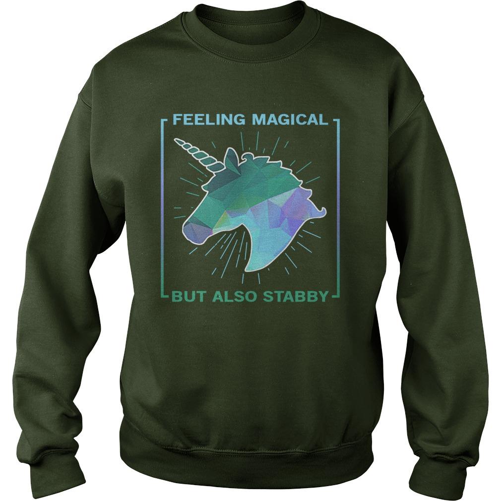 Unicorn feeling magical but also stabby sweatshirt