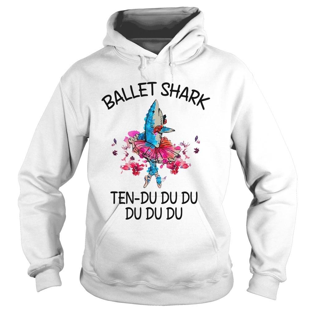 Ballet shark ten du du du du hoodie