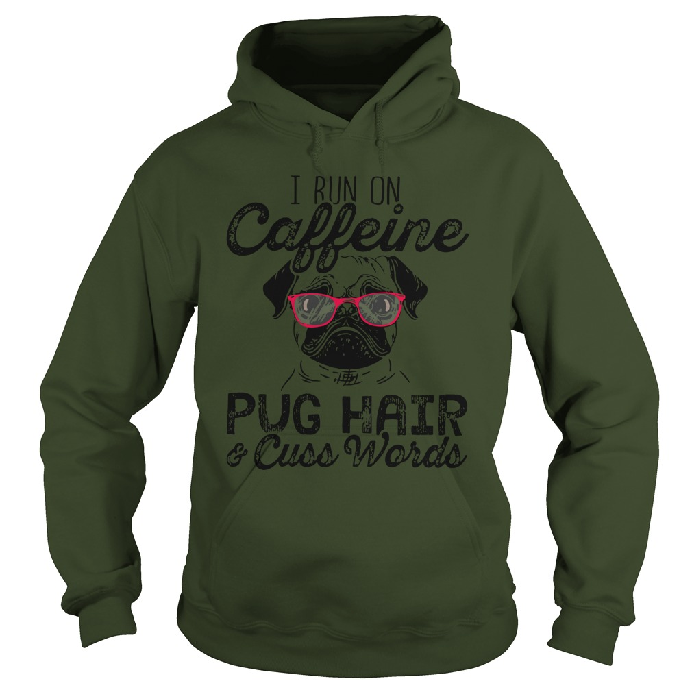 Bulldog i run on caffeine dog hair and cuss words hoodie