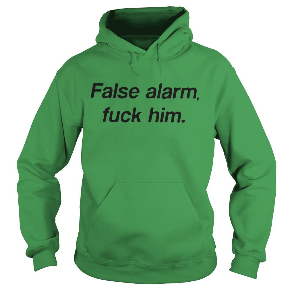 False alarm fuck him hoodie