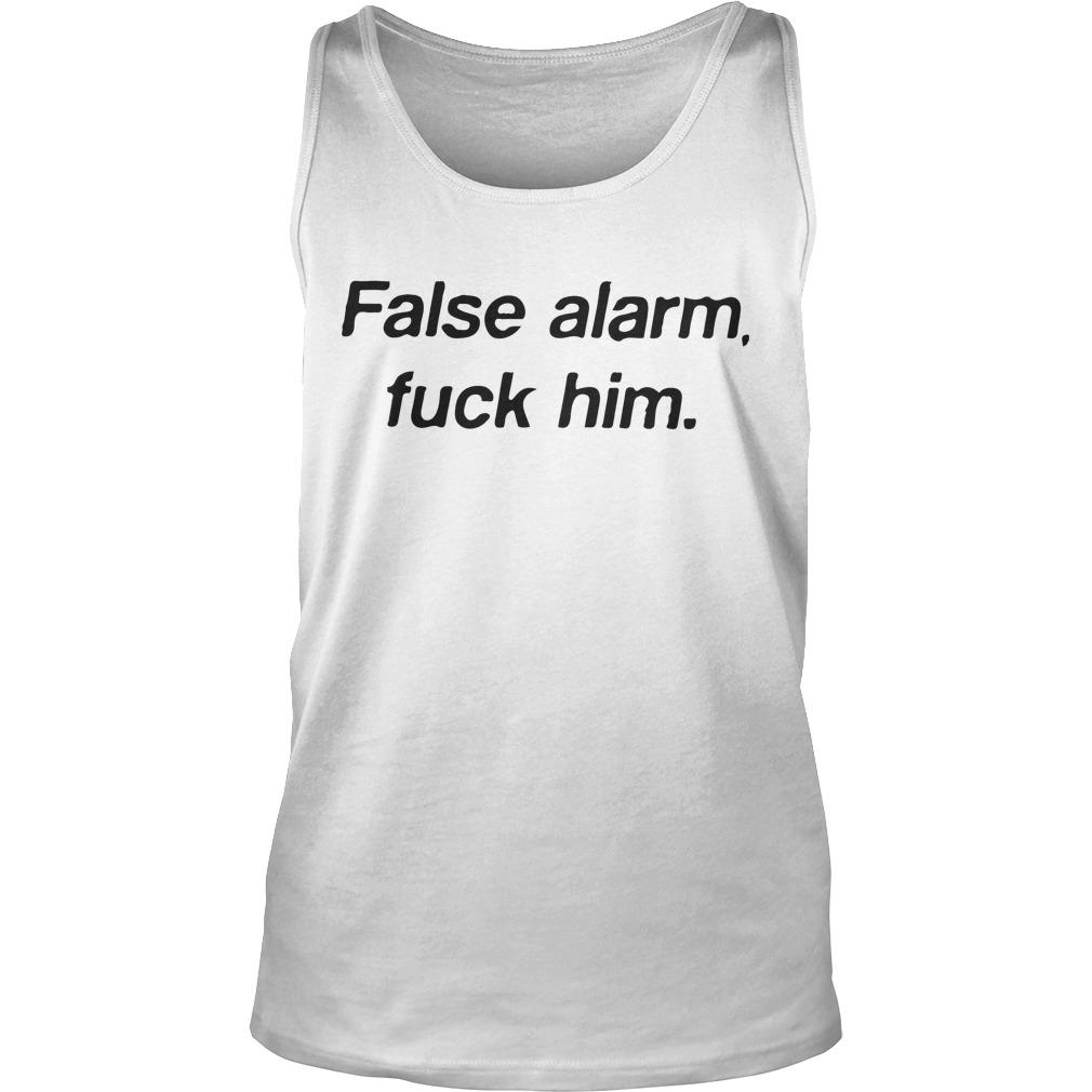 False alarm fuck him tank top