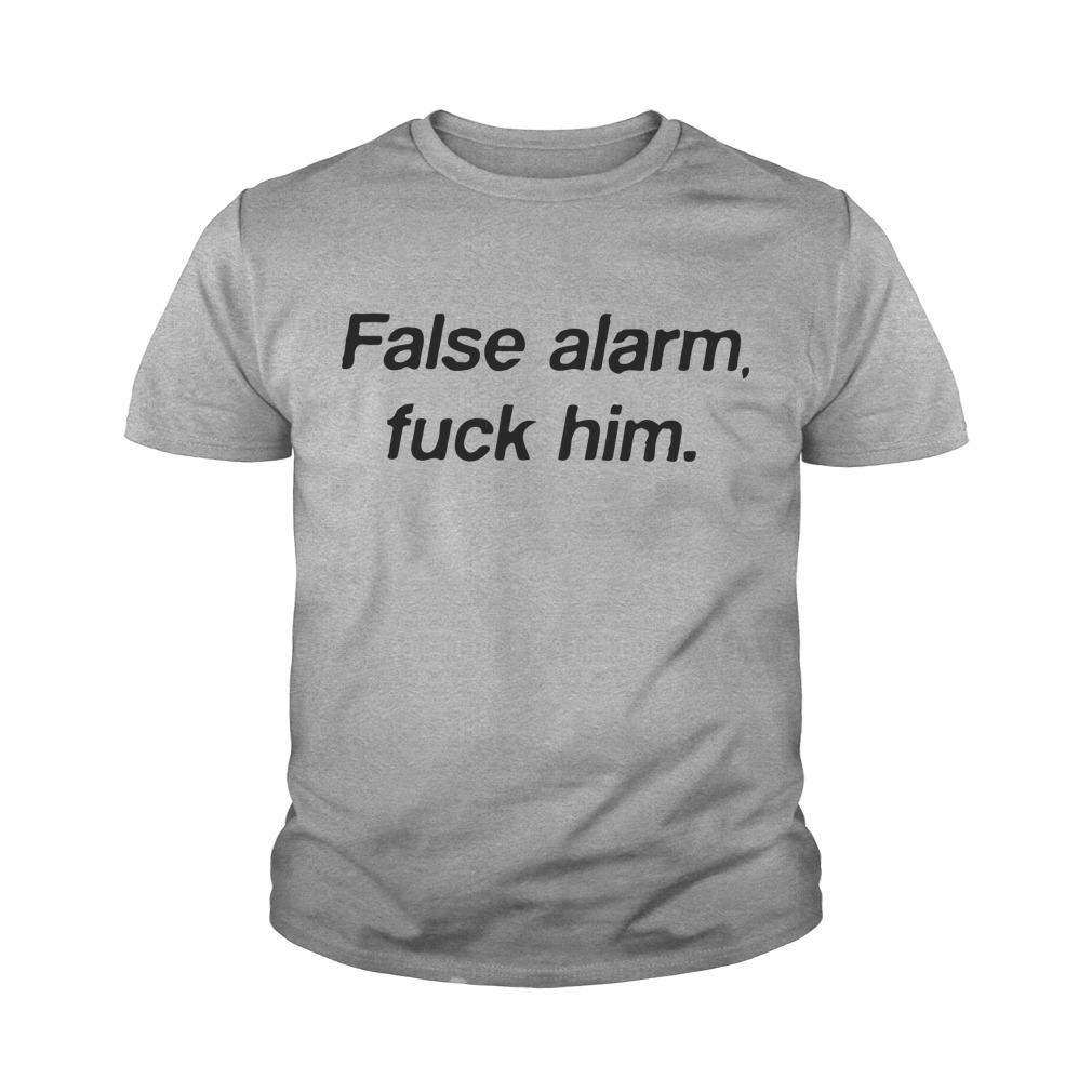 False alarm fuck him youth tee