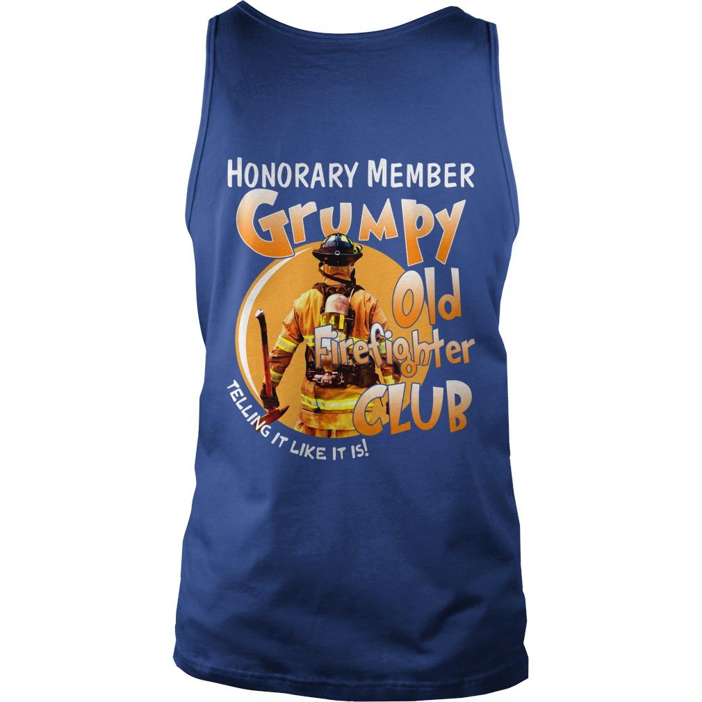 Honorary member grumpy old firefighter club telling it like it is tank top