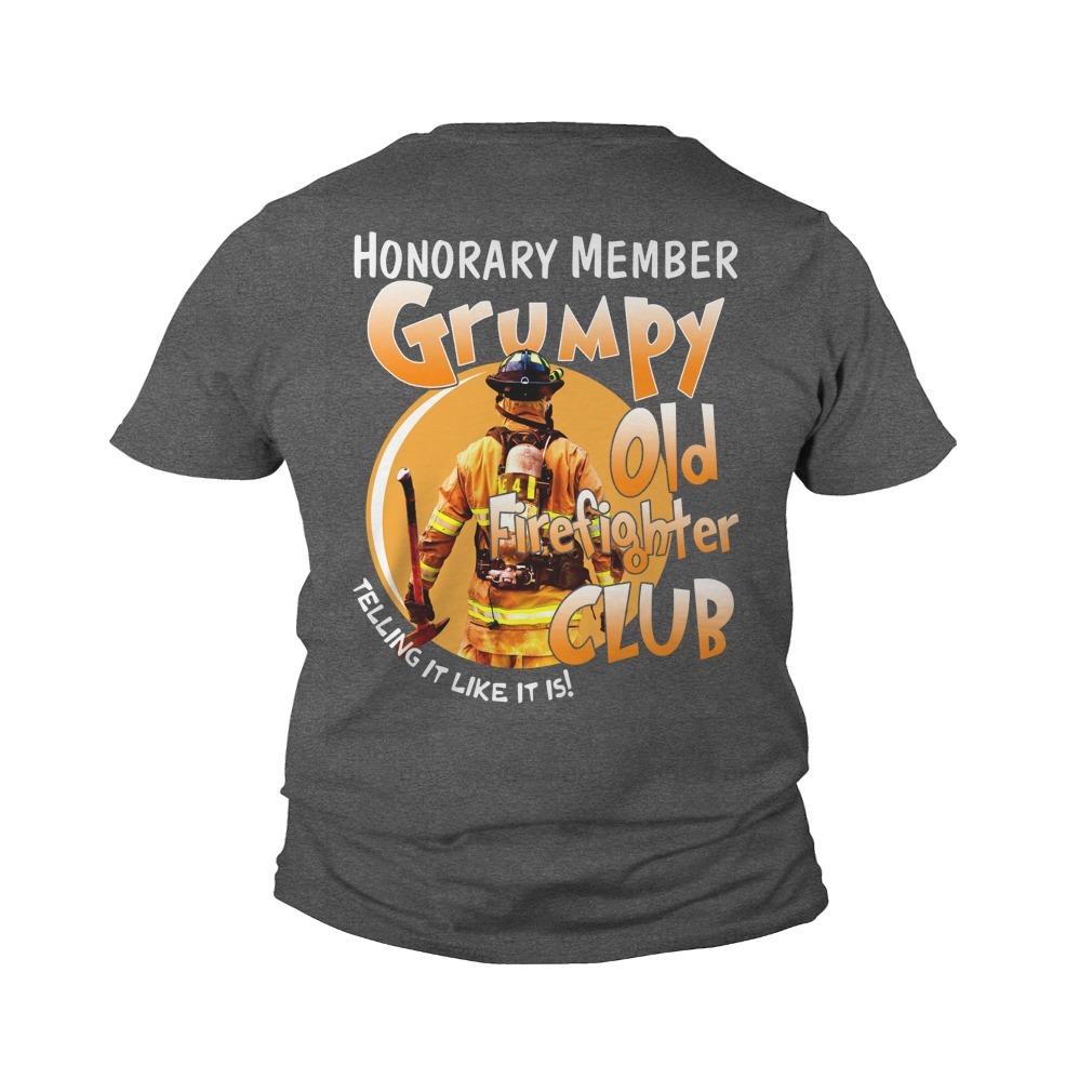 Honorary member grumpy old firefighter club telling it like it is youth tee