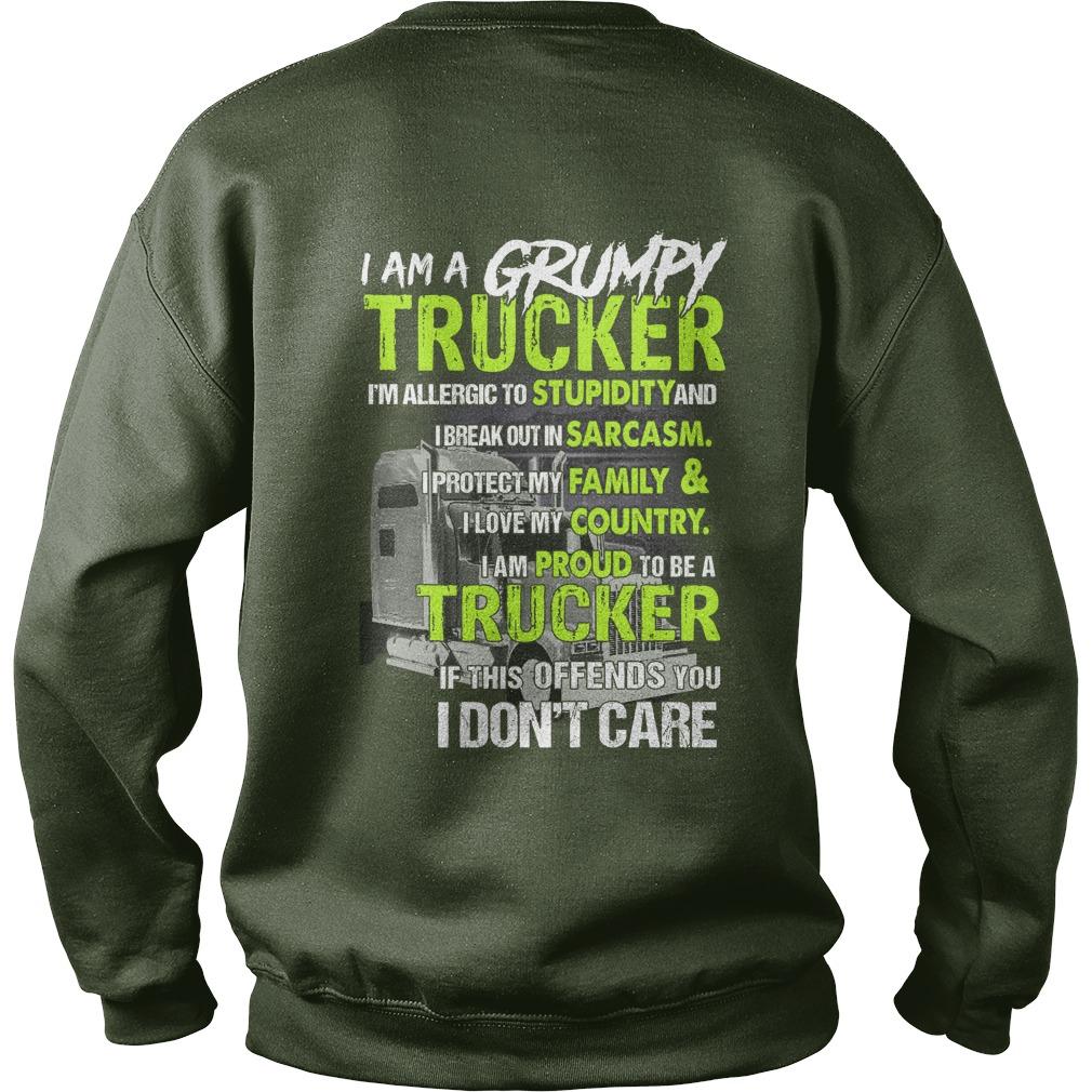 I'm a grumpy trucker im allergic to stupidity sweatshirt
