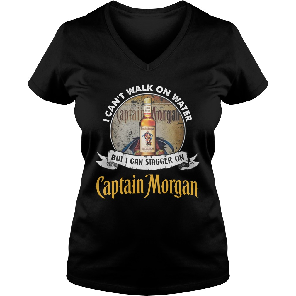 i cant walk on water but i can stagger on captain morgan lady v-neck