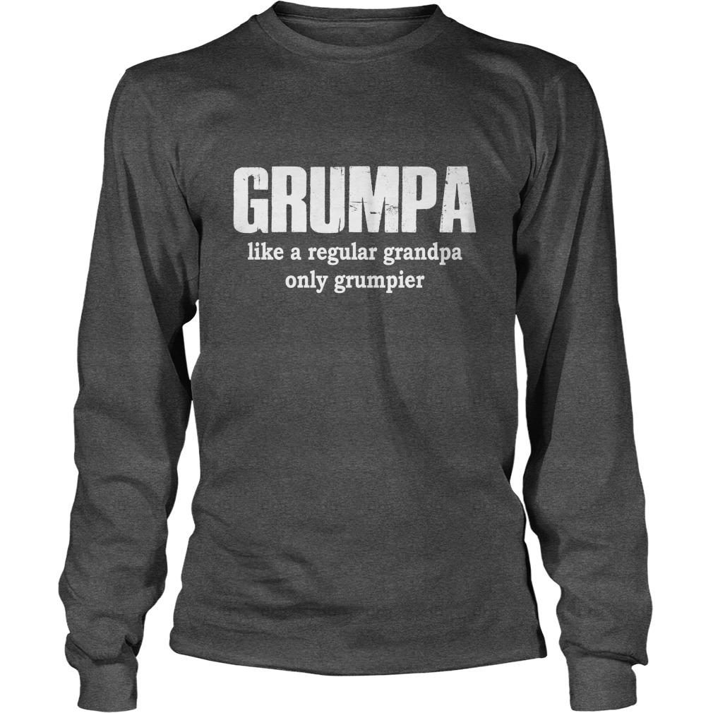 Grumpa like a regular grandpa only grumpier longsleeve tee