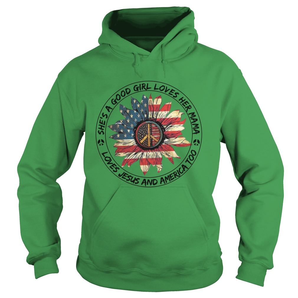 Hippie she's a good girl loves her mama love jesus and america too hoodie
