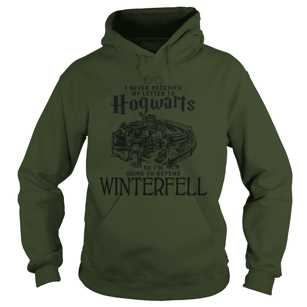 I never received my letter to hogwarts so i'm going to defend winterfell hoodie