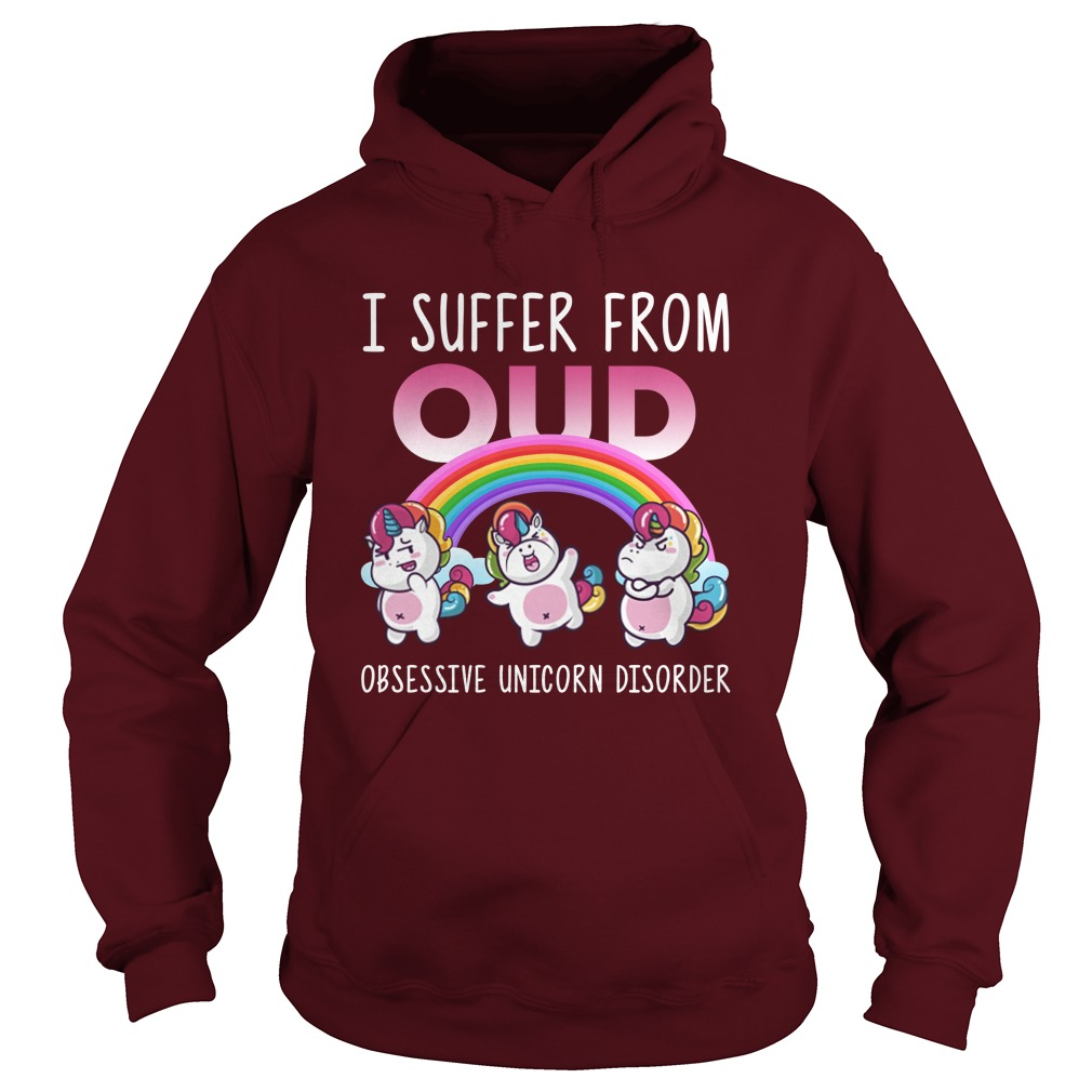 I suffer from ocd obsessive unicorn disorder hoodie