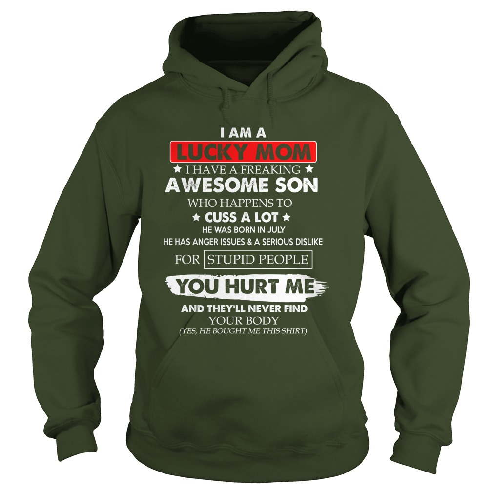 I'm a lucky mom i have a freaking awesome son who happens to cuss a lot hoodie