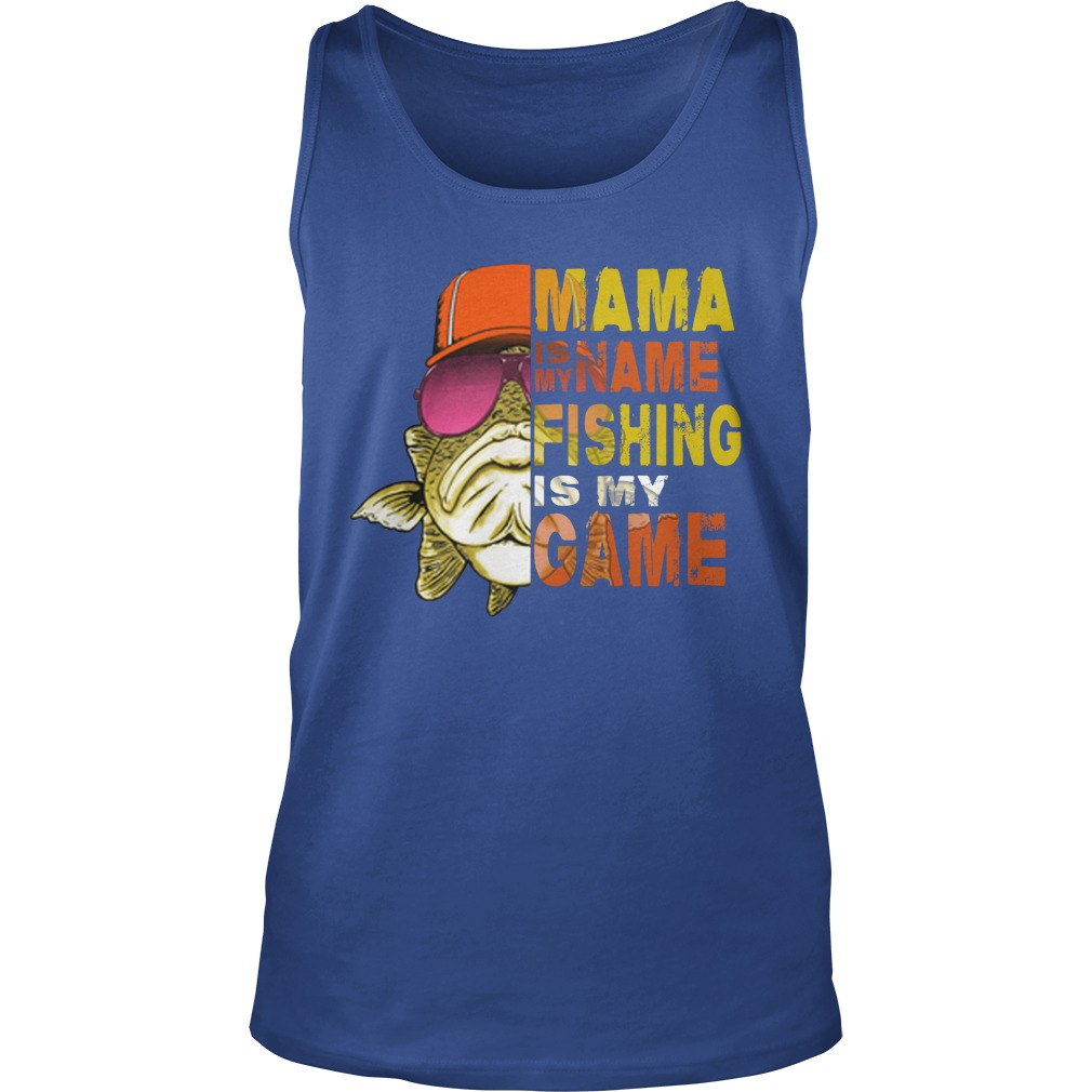 Mama is my name fishing is my game tank top