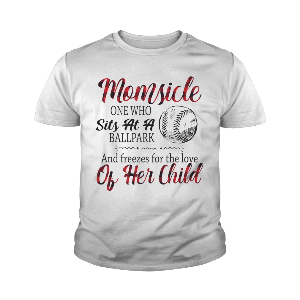 Mom sick one who sits at a ballpark and freezes for the love of her child youth tee