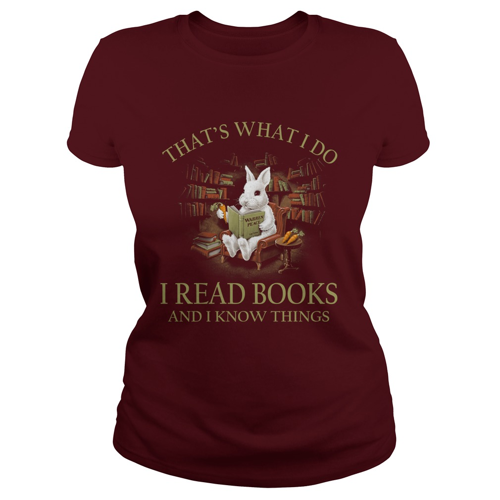 Rabbit that what i do i read book and I know things lady shirt
