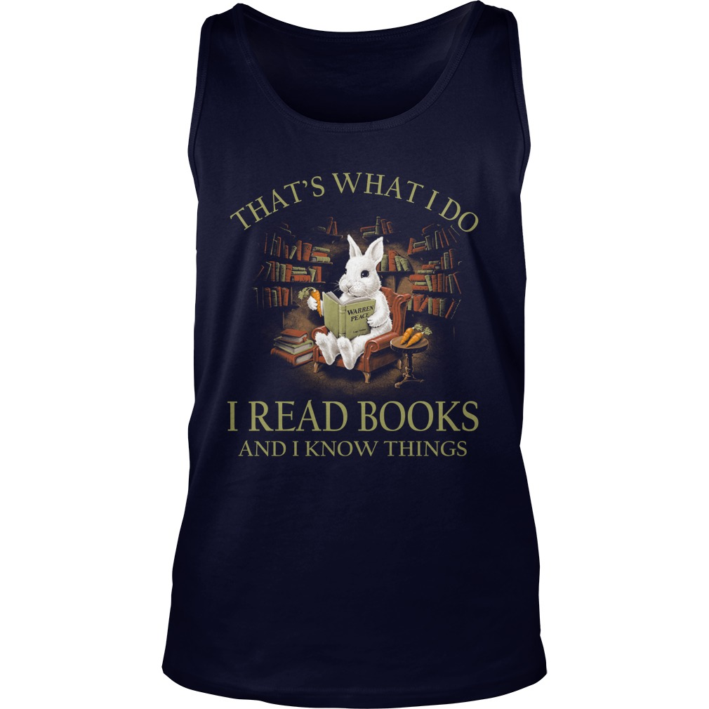Rabbit that what i do i read book and I know things tank top