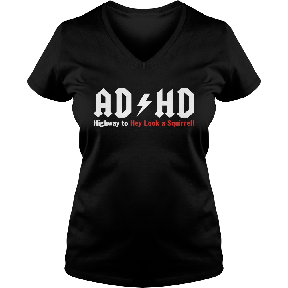 Adhd highway to hey look a squirrel lady v-neck