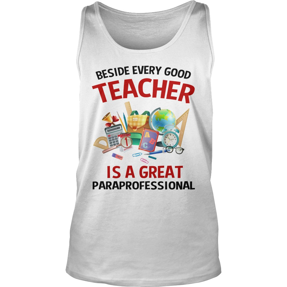 Beside every good teacher is a great paraprofessional tank top