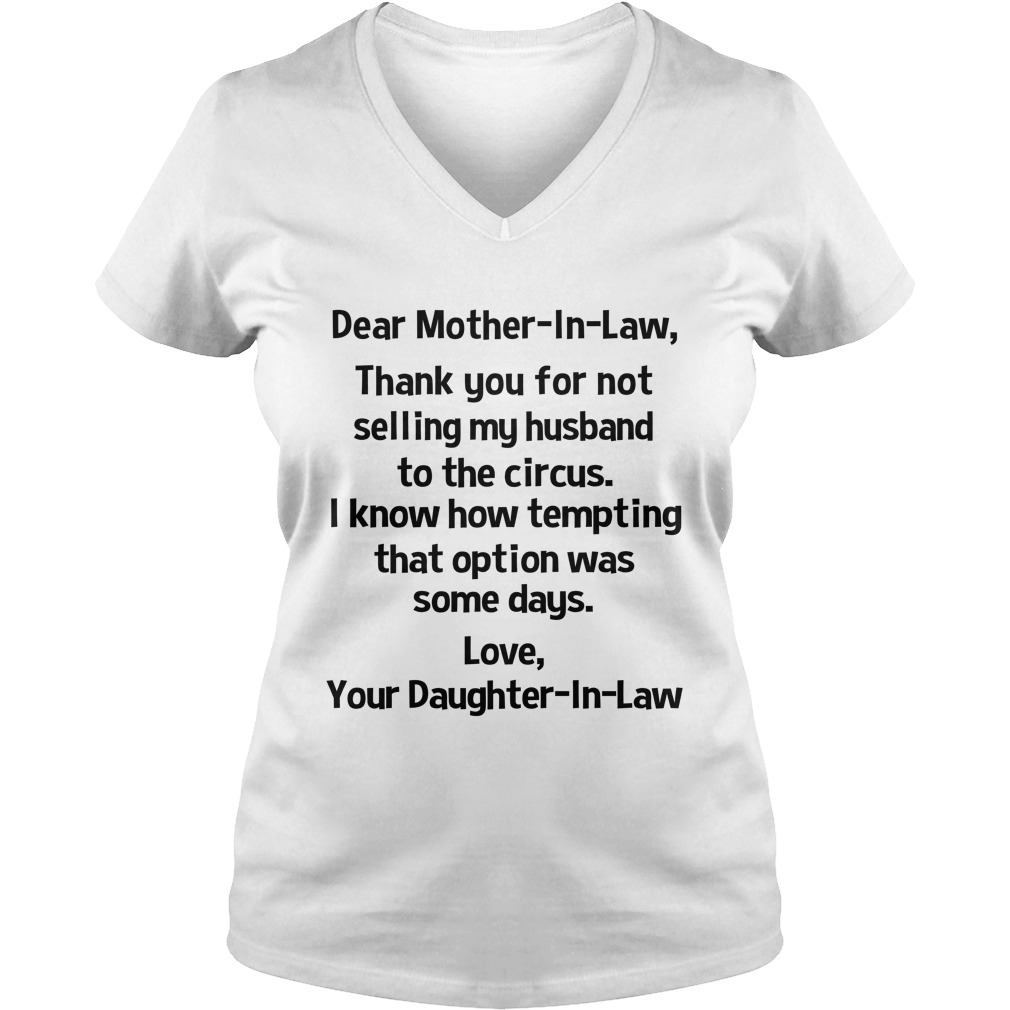 Dear mother in law thank you for not selling my husband to the circus lady v-neck