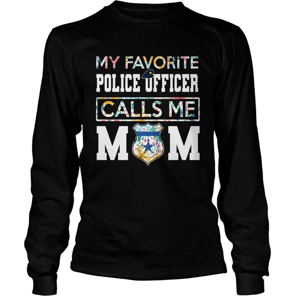 Floral my favorite police officer calls me mom longsleeve tee