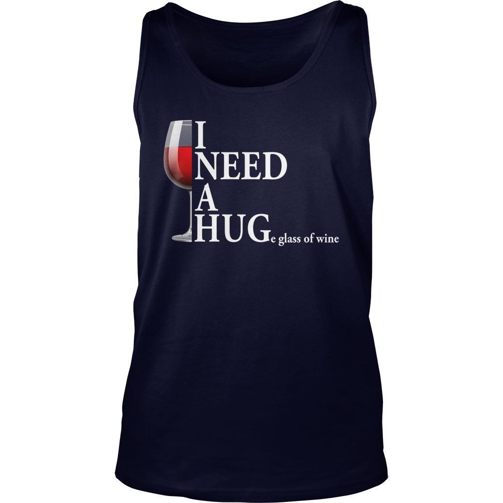 I need a huge glass of wine tank top
