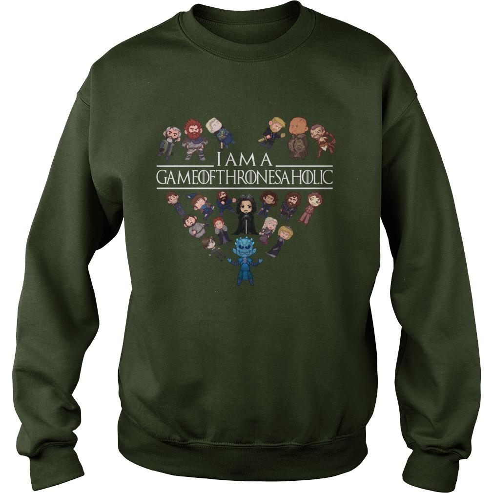 I'm a game of thrones aholic sweatshirt