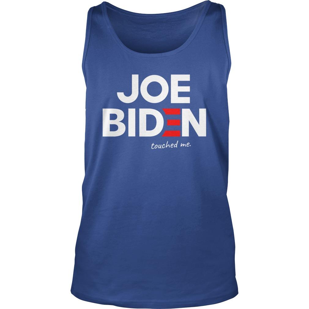 Joe biden touched me tank top