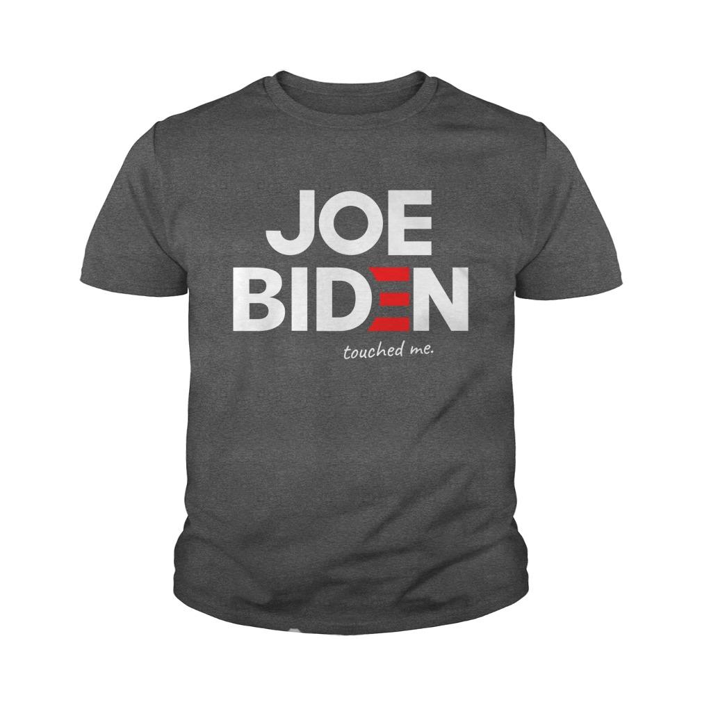 Joe biden touched me youth tee