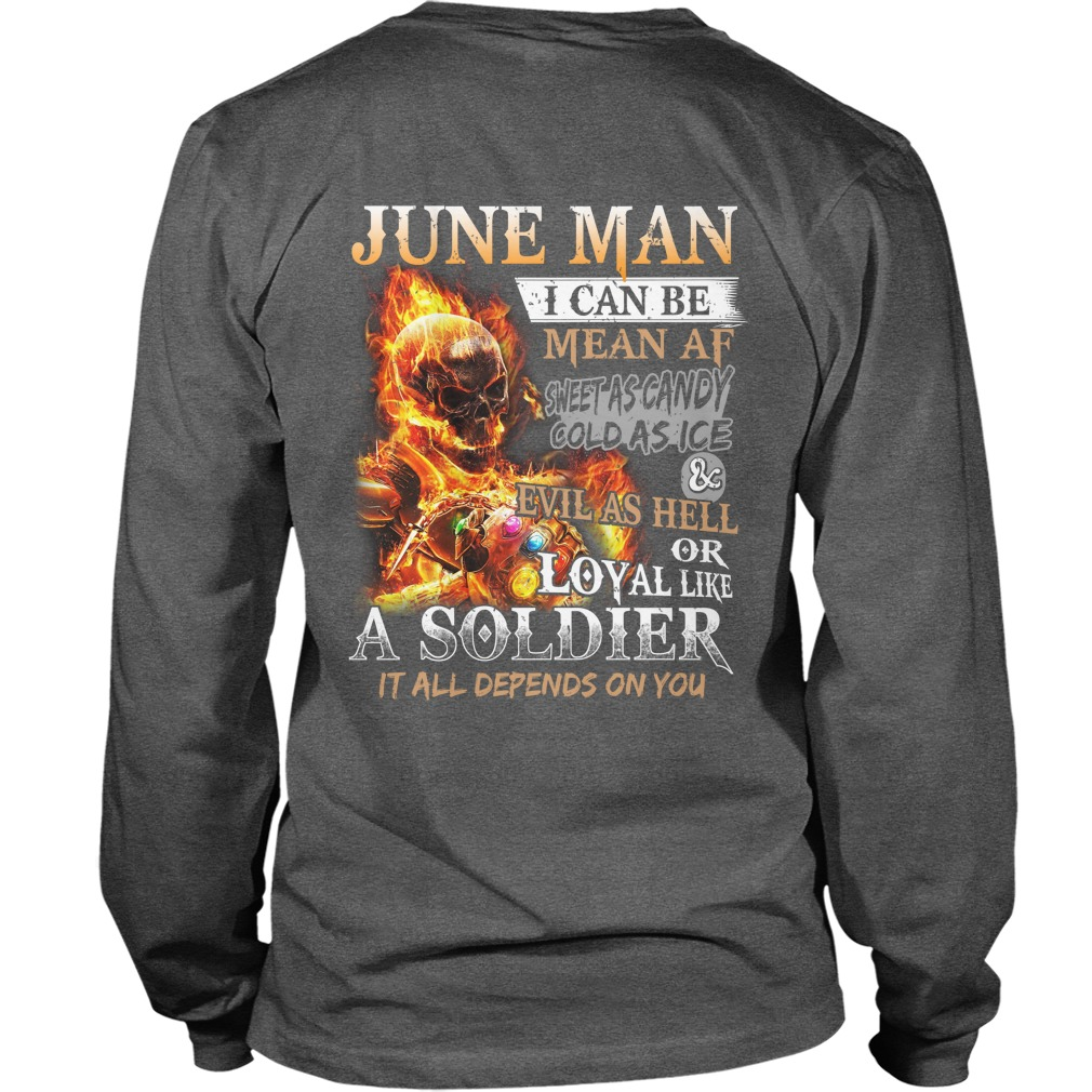 June man i can be mean af sweet as candy gold as ice and evil as hell longsleeve tee