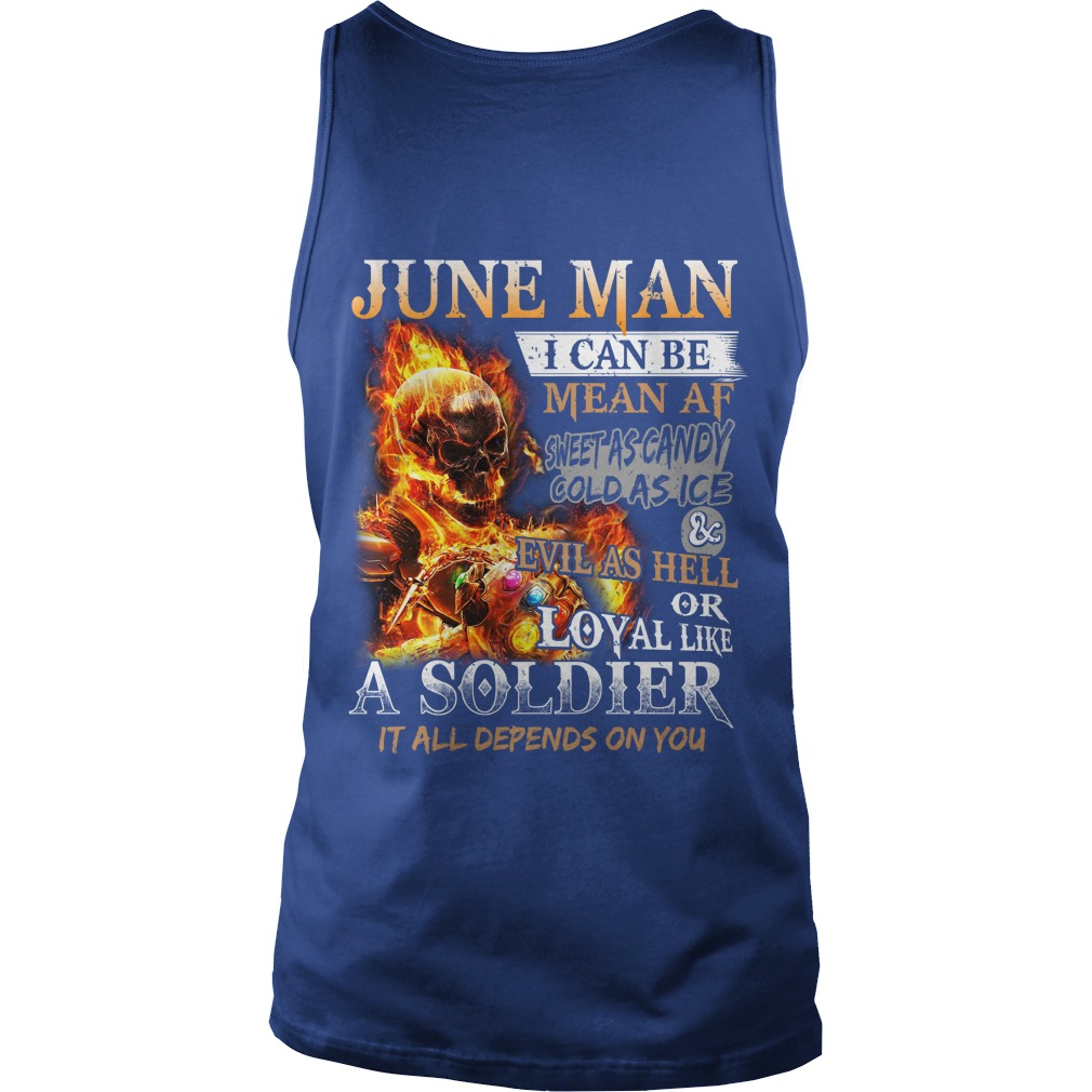 June man i can be mean af sweet as candy gold as ice and evil as hell tank top