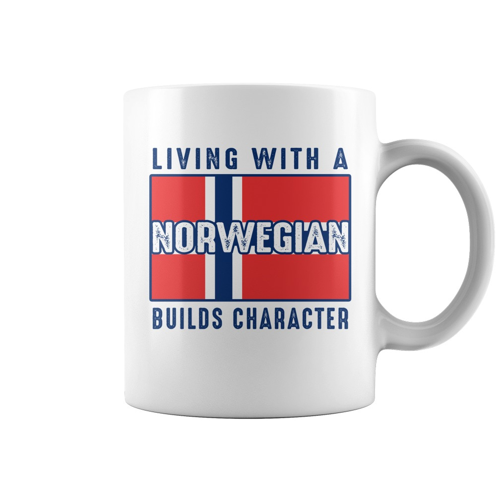 Trending Living with a norwegian builds character mug